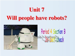Unit 7 Will people have robots?