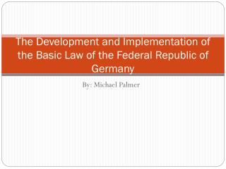 The Development and Implementation of the Basic Law of the Federal Republic of Germany