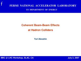 Coherent Beam-Beam Effects at Hadron Colliders Yuri Alexahin