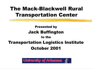 The Mack-Blackwell Rural Transportation Center