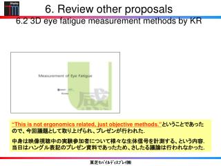 6.  Review other proposals 6.2  3D eye fatigue measurement methods by KR