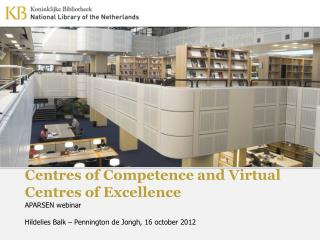 Centres of Competence and Virtual Centres of Excellence