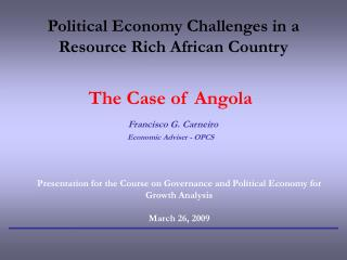 Political Economy Challenges in a Resource Rich African Country