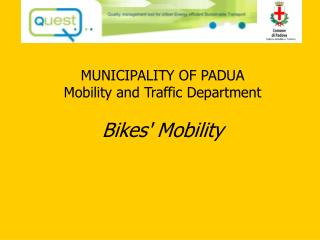 MUNICIPALITY OF PADUA Mobility and Traffic Department Bikes' Mobility