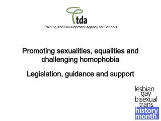 Training and Development Agency for Schools   Promoting sexualities, equalities and challenging homophobia  Legislation,