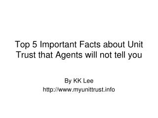 Top 5 Important Facts about Unit Trust that Agents will not tell you