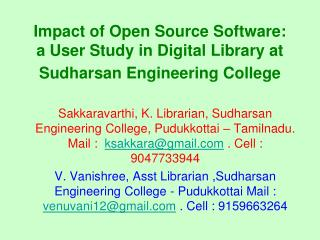 Impact of Open Source Software: a User Study in Digital Library at Sudharsan Engineering College