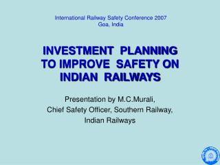 INVESTMENT  PLANNING  TO IMPROVE  SAFETY ON  INDIAN  RAILWAYS