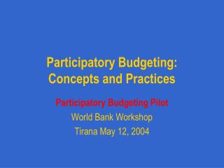 Participatory Budgeting: Concepts and Practices