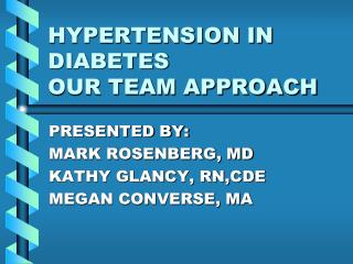 HYPERTENSION IN DIABETES OUR TEAM APPROACH