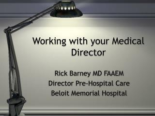 Working with your Medical Director