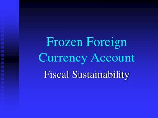 Frozen Foreign Currency Account