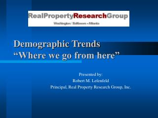 "Demographic Trends ""Where we go from here"""