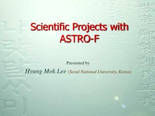 Scientific Projects with  ASTRO-F