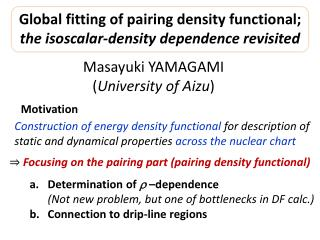 Global fitting of pairing density functional; the isoscalar-density dependence revisited