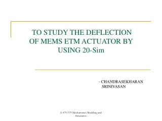 TO STUDY THE DEFLECTION OF MEMS ETM ACTUATOR BY USING 20-Sim
