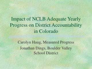 Impact of NCLB Adequate Yearly Progress on District Accountability in Colorado