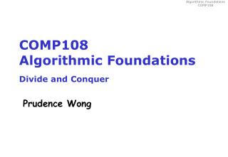 COMP108 Algorithmic Foundations Divide and Conquer