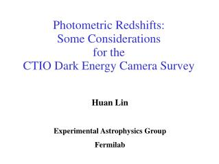 Photometric Redshifts:  Some Considerations for the  CTIO Dark Energy Camera Survey