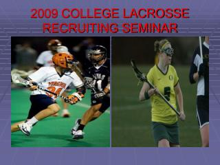 2009 COLLEGE LACROSSE RECRUITING SEMINAR