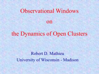 Observational Windows on the Dynamics of Open Clusters