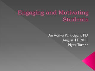 Engaging and Motivating Students