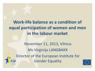 Work-life balance as a condition of equal participation of women and men in the labour market