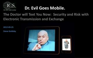 The  Doctor will Text You Now:  Security and Risk with Electronic Transmission and Exchange