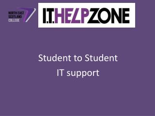 Student to Student  IT support