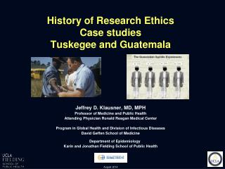 History of Research Ethics Case studies Tuskegee and Guatemala