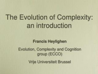 The Evolution of Complexity: an introduction