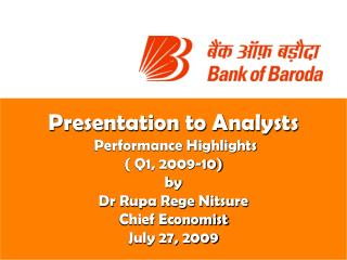 Presentation to Analysts  Performance Highlights ( Q1, 2009-10) by Dr Rupa Rege Nitsure