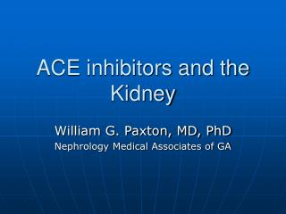 ACE inhibitors and the Kidney