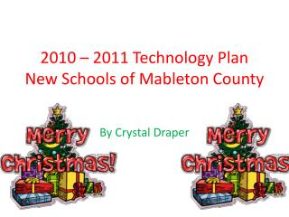 2010 – 2011 Technology Plan New Schools of Mableton County