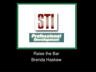 Raise the Bar Brenda Haskew
