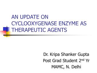 AN UPDATE ON CYCLOOXYGENASE ENZYME AS THERAPEUTIC AGENTS