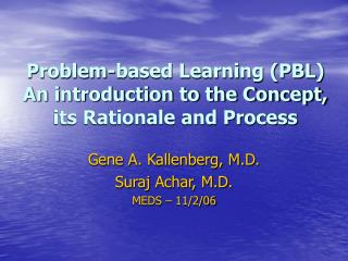 Problem-based Learning (PBL)  An introduction to the Concept, its Rationale and Process