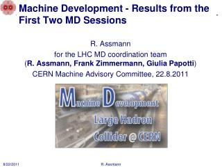 Machine D evelopment  - R esults from the First Two MD Sessions