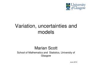 Variation, uncertainties and models