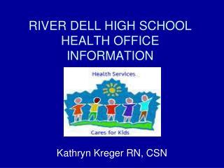 RIVER DELL HIGH SCHOOL HEALTH OFFICE INFORMATION