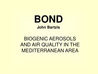 BIOGENIC AEROSOLS  AND AIR QUALITY IN THE MEDITERRANEAN AREA