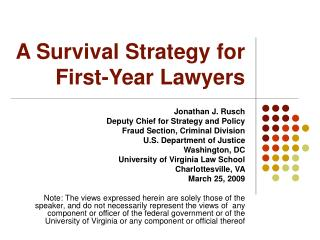 A Survival Strategy for First-Year Lawyers