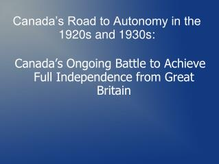 Canada's Road to Autonomy in the 1920s and 1930s: