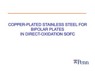COPPER-PLATED STAINLESS STEEL FOR BIPOLAR PLATES  IN DIRECT-OXIDATION SOFC