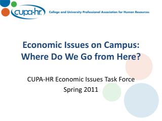 Economic Issues on Campus: Where Do We Go from Here?