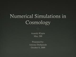 Numerical Simulations in Cosmology