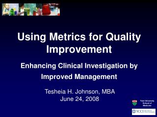 Using Metrics for Quality Improvement Enhancing Clinical Investigation by Improved Management