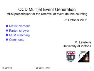QCD Multijet Event Generation MLM prescription for the removal of event double counting