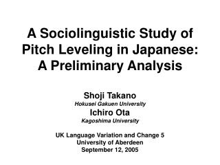 A Sociolinguistic Study of Pitch Leveling in Japanese: A Preliminary Analysis