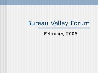 Bureau Valley Forum